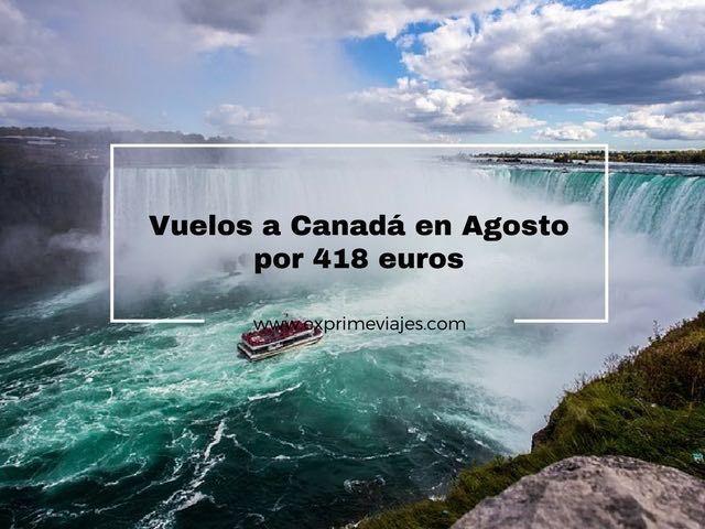 VUELOS A CANADÁ EN AGOSTO POR 418EUROS