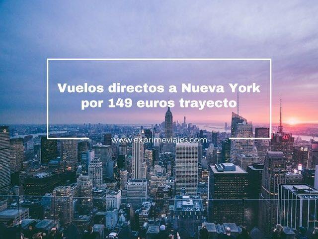 VUELOS DIRECTOS A NUEVA YORK POR 149EUROS TRAYECTO