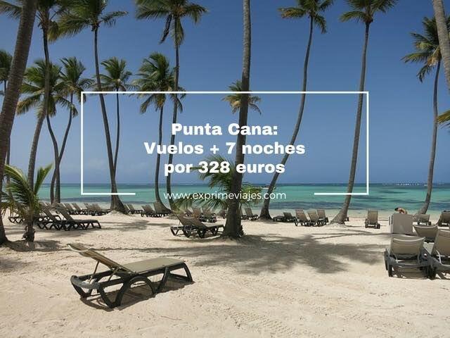 PUNTA CANA: VUELO + 7 NOCHES POR 328EUROS
