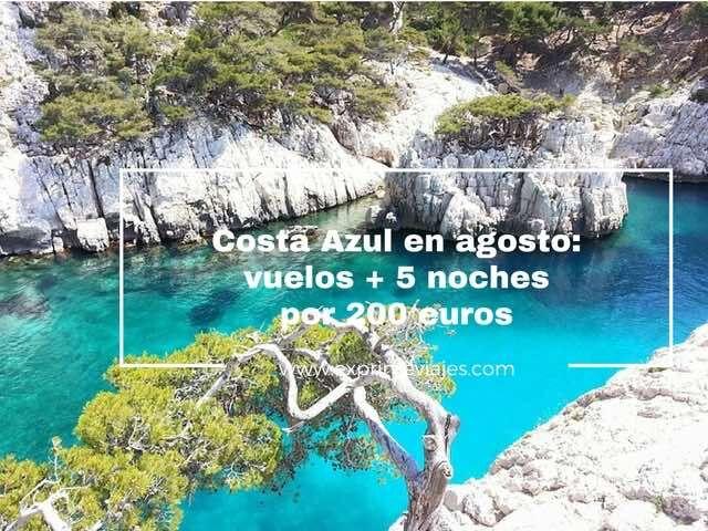 COSTA AZUL AGOSTO: VUELO + 5 NOCHES POR 200EUROS