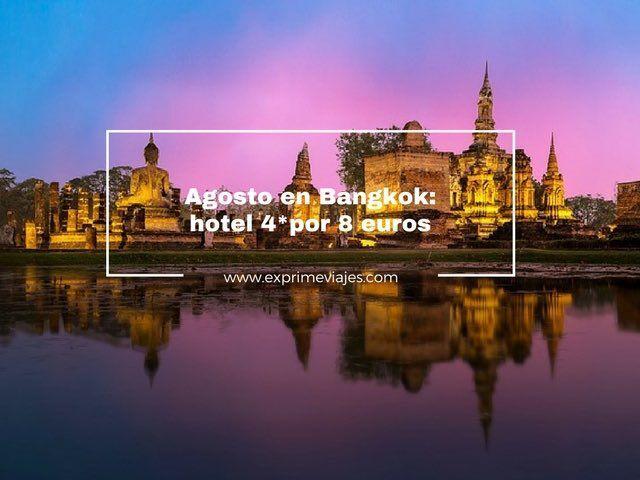 AGOSTO EN BANGKOK: HOTEL 4* POR 8EUROS