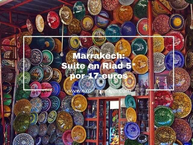 SUITE RIAD 5* MARRAKECH POR 17EUROS