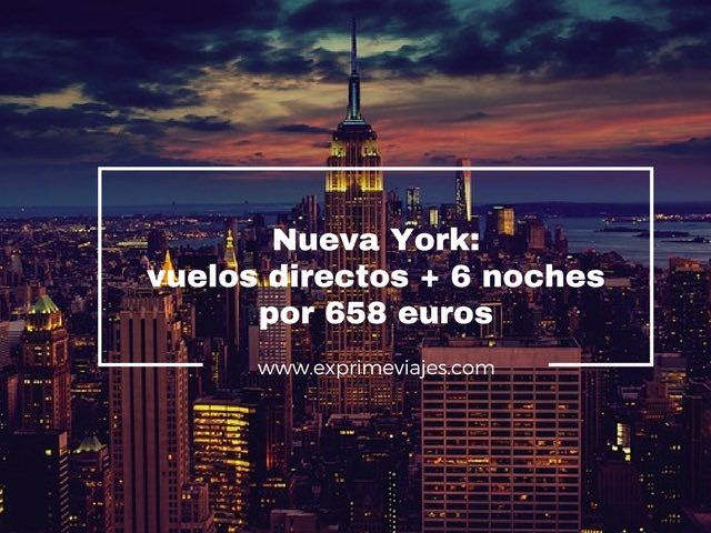 NUEVA YORK: VUELOS DIRECTOS + 6 NOCHES POR 658EUROS