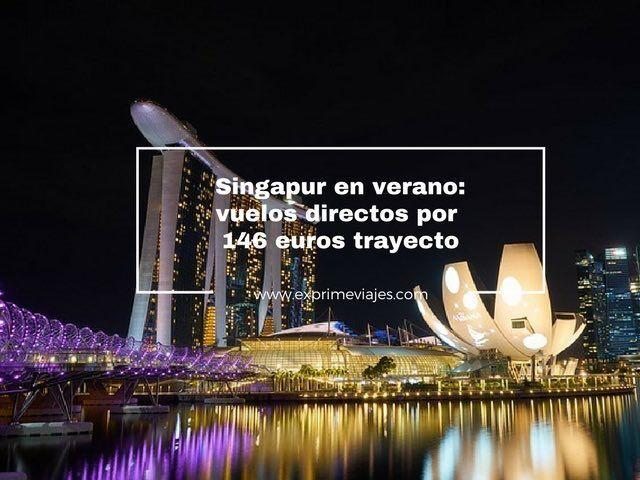 VUELOS DIRECTOS A SINGAPUR EN VERANO POR 146EUROS TRAYECTO DESDE ATENAS