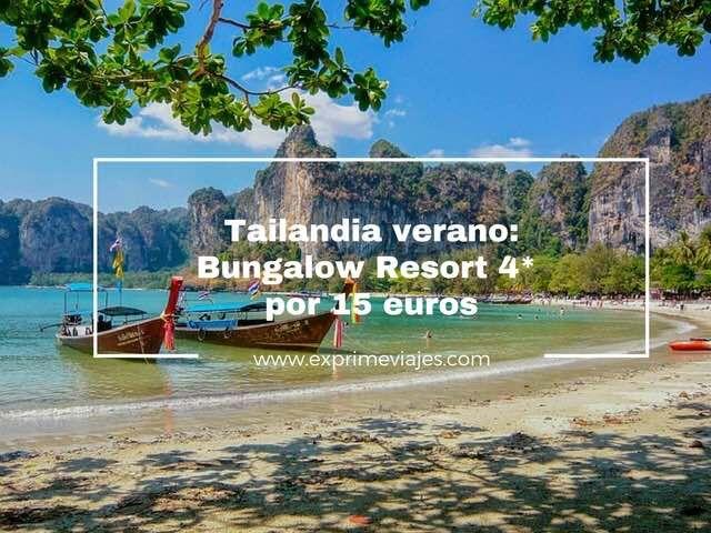 TAILANDIA VERANO: BUNGALOW RESORT 4* POR 15EUROS