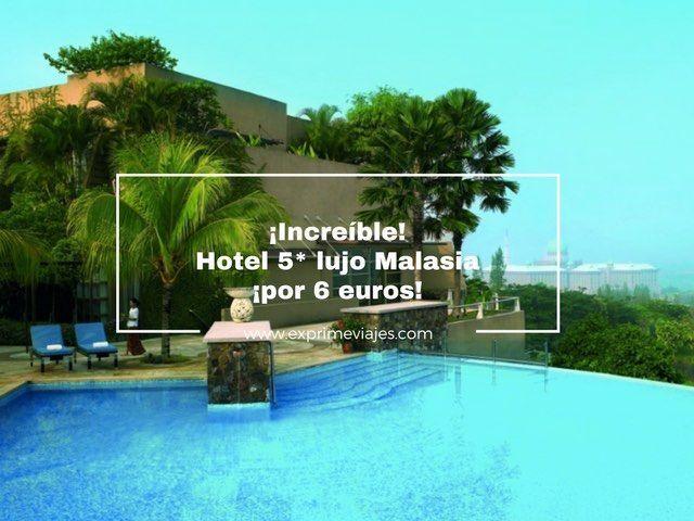 ¡INCREÍBLE! HOTEL 5* EN MALASIA POR 6EUROS