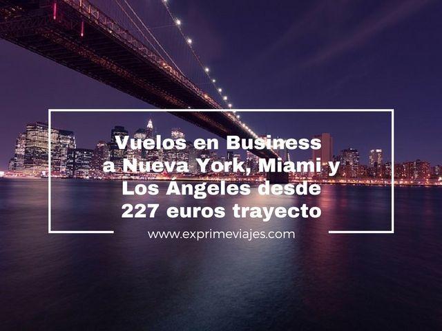 ¡CORRE! VUELOS EN BUSINESS A NUEVA YORK, MIAMI Y LOS ÁNGELES DESDE 227EUROS TRAYECTO