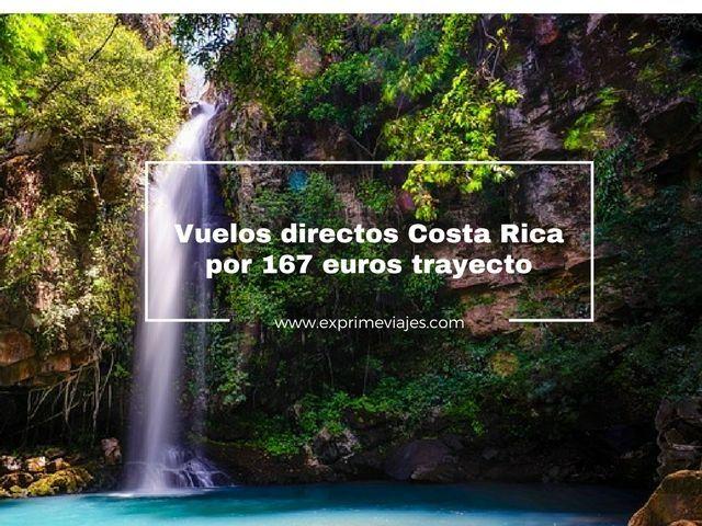 VUELOS DIRECTOS A COSTA RICA POR 167EUROS TRAYECTO