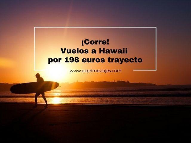 ¡CORRE! VUELOS A HAWAII POR 198EUROS TRAYECTO