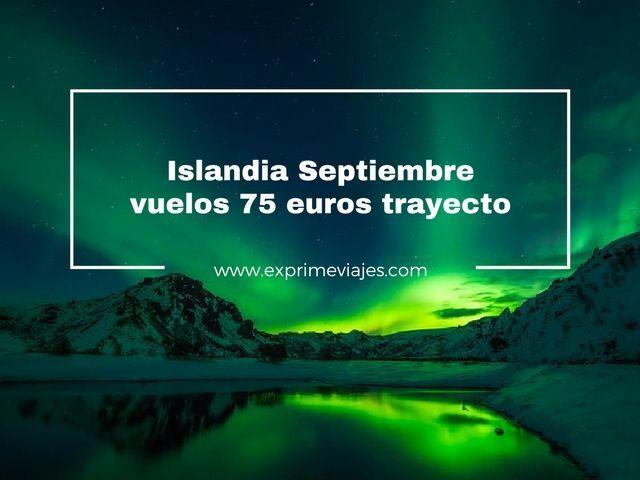 VUELOS A ISLANDIA SEPTIEMBRE POR 75EUROS TRAYECTO
