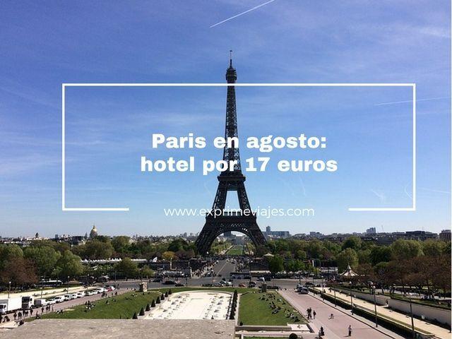 Paris Agosto Hotel 17 Euros Exprime Viajes