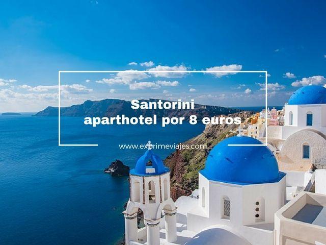 SANTORINI: APARTHOTEL POR 8EUROS PUENTE OCTUBRE