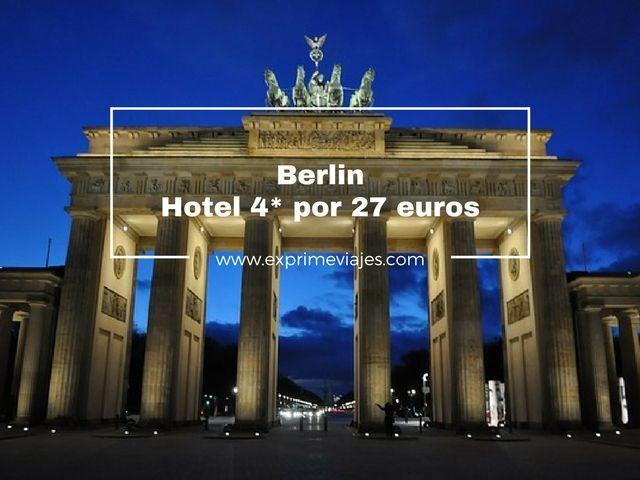 BERLIN: HOTEL 4* POR 27EUROS