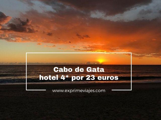 CABO DE GATA: HOTEL 4* POR 23EUROS