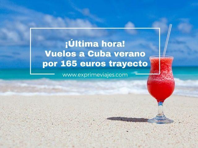 ¡ÚLTIMA HORA! VUELOS A CUBA EN VERANO POR 165EUROS TRAYECTO