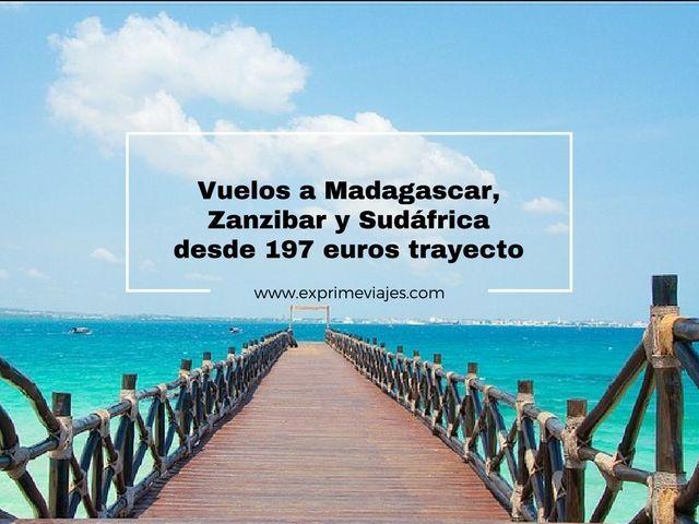 VUELOS A MADAGASCAR, ZANZIBAR Y SUDÁFRICA DESDE 197EUROS TRAYECTO