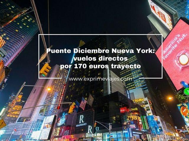 NUEVA YORK PUENTE DICIEMBRE: VUELOS DIRECTOS POR 170EUROS TRAYECTO