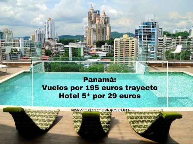 PANAMÁ: VUELOS POR 195EUROS TRAYECTO + HOTEL 5* POR 29EUROS