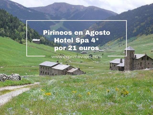 PIRINEOS EN AGOSTO: HOTEL SPA 4* POR 21EUROS