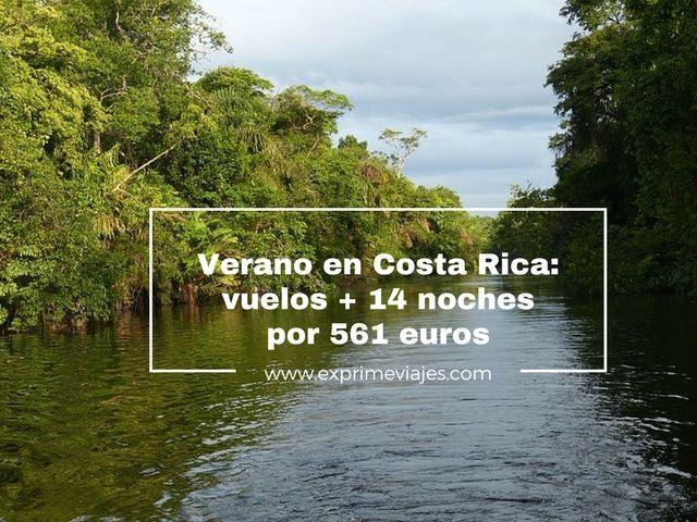 COSTA RICA VERANO: VUELOS + 14 NOCHES 561EUROS