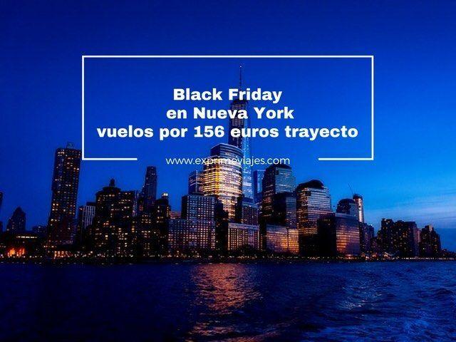 BLACK FRIDAY EN NUEVA YORK: VUELOS POR 156EUROS TRAYECTO