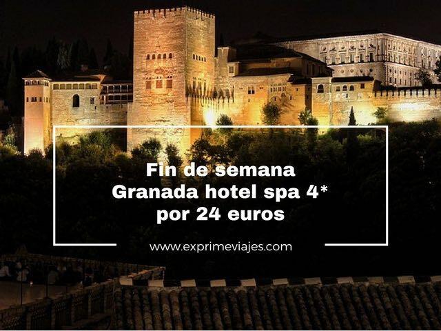 FIN DE SEMANA GRANADA HOTEL SPA 4* POR 24EUROS