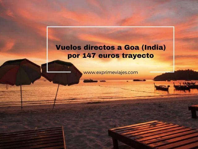VUELOS DIRECTOS A GOA (INDIA) POR 147EUROS TRAYECTO