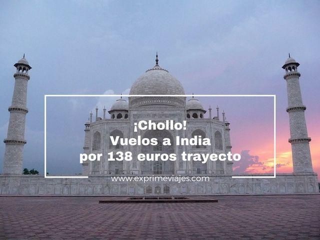 ¡CHOLLO! VUELOS A INDIA POR 138EUROS TRAYECTO