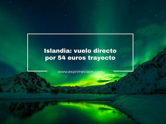 ISLANDIA: VUELOS DIRECTOS POR 54EUROS TRAYECTO