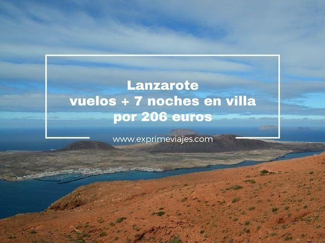 LANZAROTE: VUELOS + 7 NOCHES VILLA POR 206EUROS