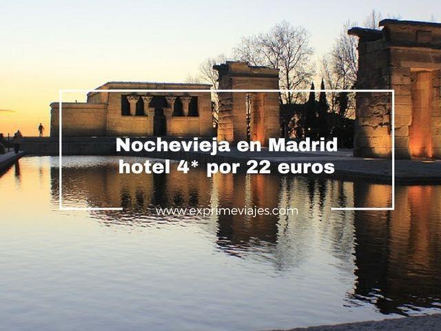 NOCHEVIEJA EN MADRID: HOTEL 4* POR 22EUROS