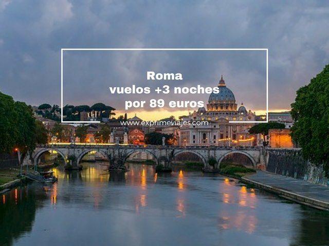ROMA: VUELOS + 3 NOCHES POR 89EUROS