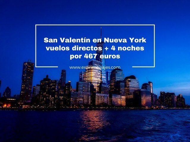 SAN VALENTÍN EN NUEVA YORK: VUELOS DIRECTOS + 4 NOCHES 467EUROS