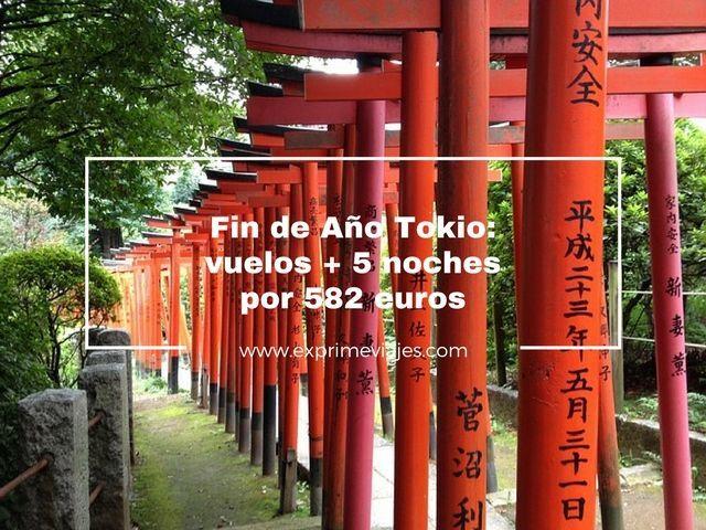 FIN DE AÑO TOKIO: VUELOS + 5 NOCHES POR 582EUROS