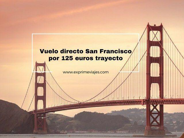 VUELOS DIRECTOS A SAN FRANCISCO POR 125EUROS TRAYECTO