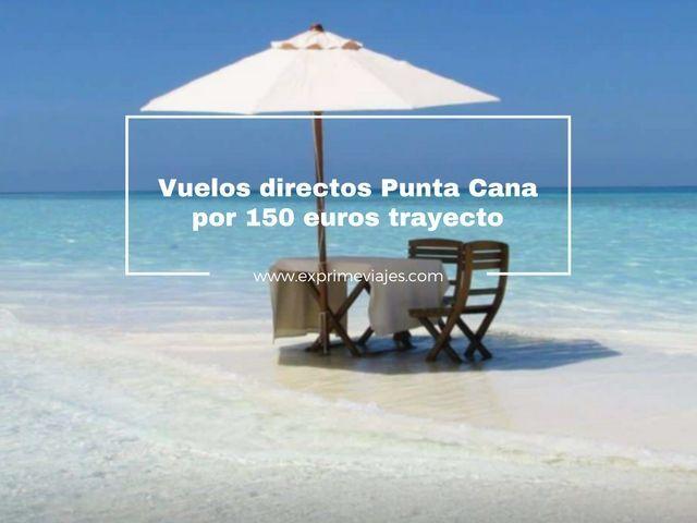 VUELOS DIRECTOS A PUNTA CANA POR 150EUROS TRAYECTO