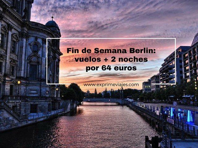 BERLIN FIN DE SEMANA: VUELOS + 2 NOCHES POR 64EUROS