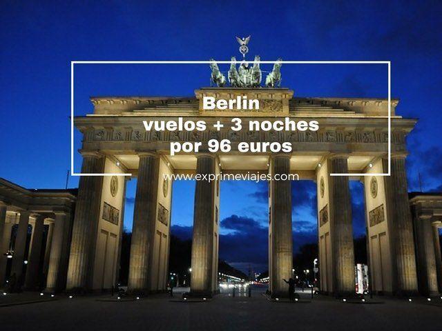 BERLIN: VUELOS + 3 NOCHES POR 96EUROS