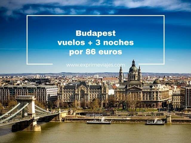 BUDAPEST: VUELOS + 3 NOCHES POR 86EUROS