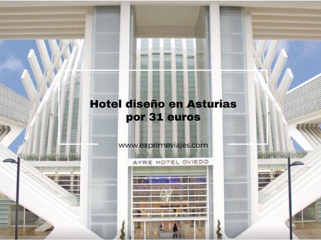 hotel dise o en asturias por 31 euros exprime viajes
