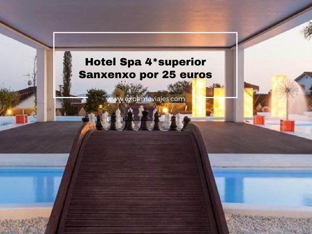 HOTEL SPA 4* SUPERIOR SANXENXO POR 25EUROS