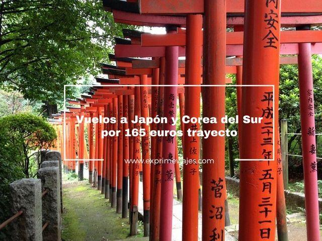¡CHOLLO! VUELOS A JAPÓN Y COREA DEL SUR POR 165EUROS TRAYECTO
