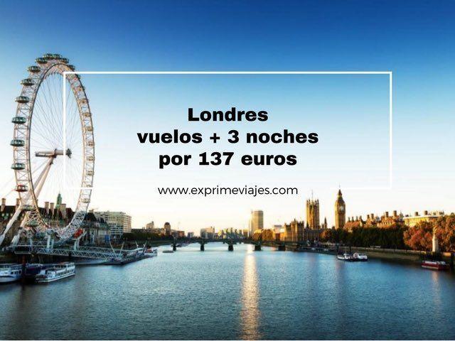 LONDRES: VUELOS + 3 NOCHES POR 137EUROS