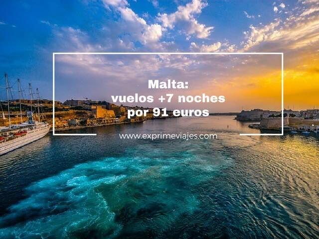 MALTA: VUELOS + 7 NOCHES POR 91EUROS