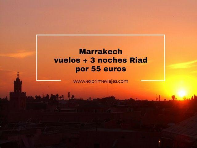 MARRAKECH: VUELOS + 3 NOCHES RIAD POR 55EUROS