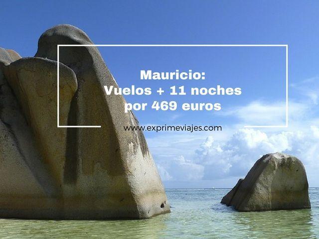 MAURICIO: VUELOS + 11 NOCHES POR 469EUROS