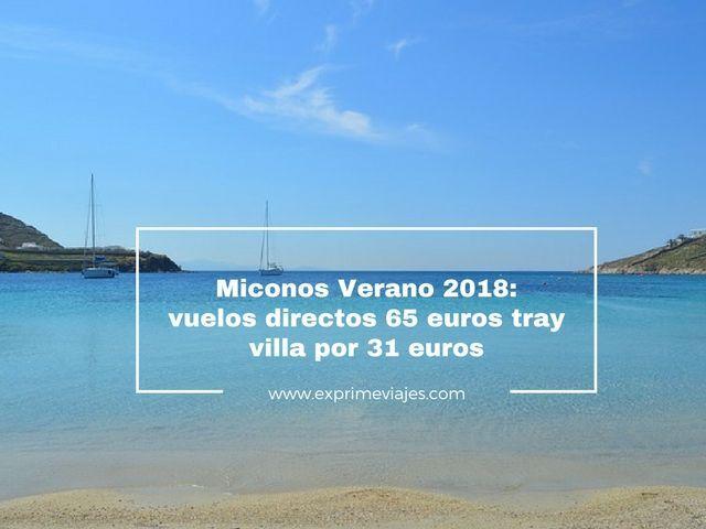 MICONOS VERANO 2018: VUELOS 65EUROS TRAYECTO Y VILLA POR 31EUROS