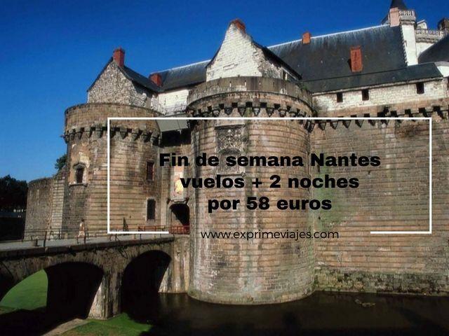 FIN DE SEMANA NANTES: VUELOS + 2 NOCHES POR 58EUROS