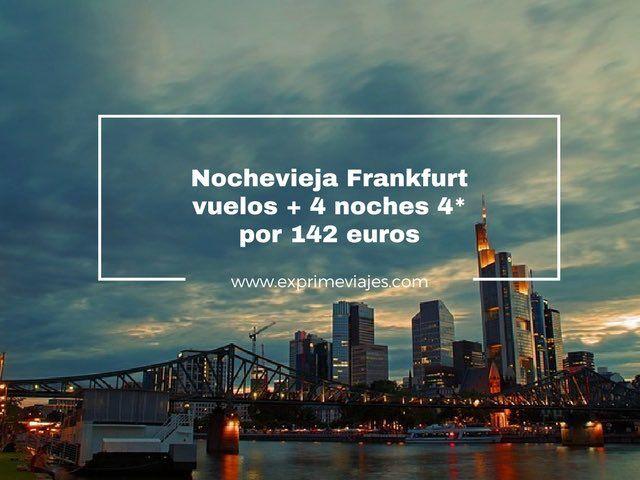 NOCHEVIEJA FRANKFURT: VUELOS + 4 NOCHES 4* POR 142EUROS