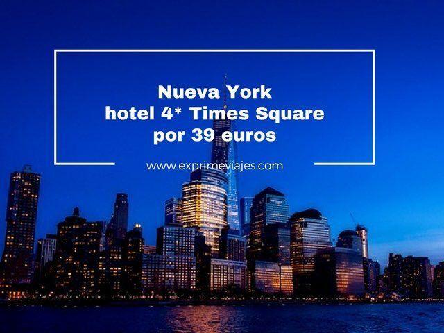 NUEVA YORK: HOTEL 4* EN TIMES SQUARE 39EUROS